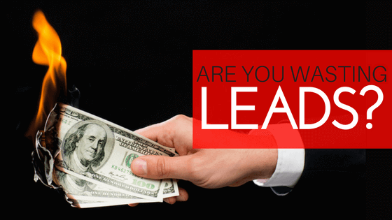 Are you wasting quality leads?