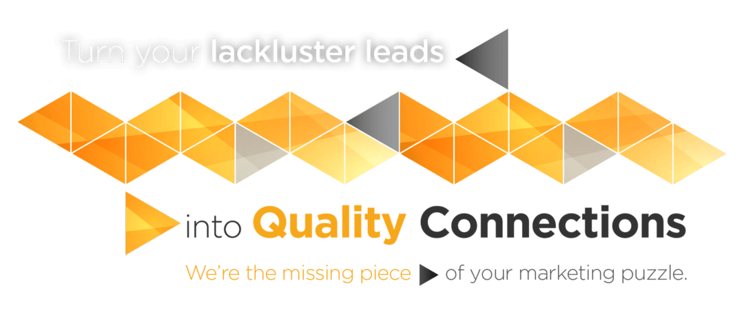 Turn your lackluster leads into quality connections