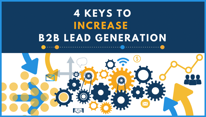 4 keys to increase B2B lead generation