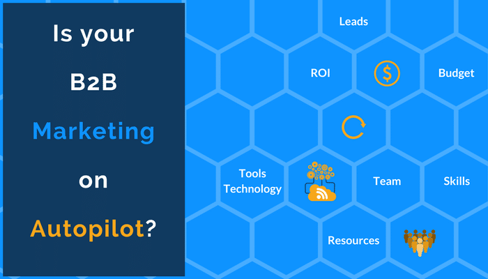 Is Your B2B Online Marketing on Autopilot?