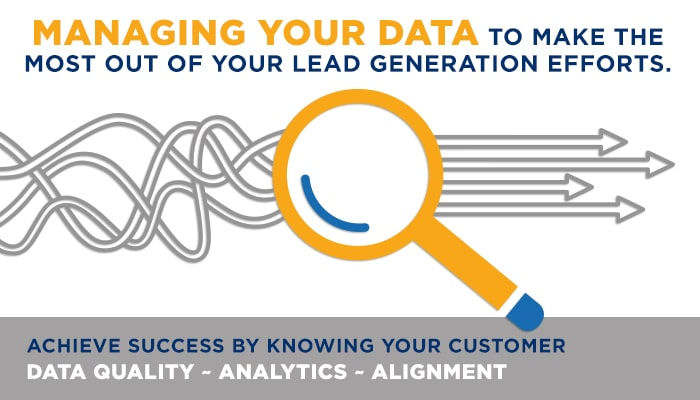 Managing your data to make the most out of your lead generation efforts